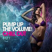 Play & Download Pump Up the Volume! (Chill Out Step 1) by Various Artists | Napster