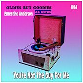 You're Not the Guy for Me (Oldies But Goodies 45 rpm) by Ernestine Anderson