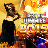 Best of Junglee - 2015 by Various Artists