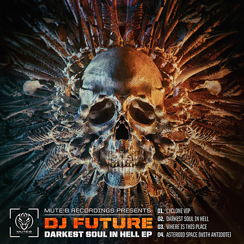 Play & Download Darkest Soul In Hell EP by Future | Napster