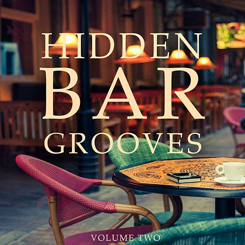 Hidden Bar Grooves, Vol. 2 (Finest Selection Of Chilled Bar Grooves) by Various Artists