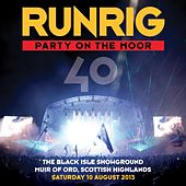 Play & Download Party on the Moor (40: The Black Isle Showground Muir of Ord, Scottish Highlands, Saturday 10 August 2013) by Runrig | Napster