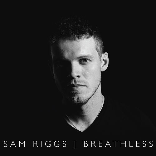 Play & Download Breathless by Sam Riggs | Napster