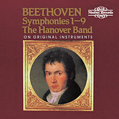 Play & Download Beethoven: Symphonies Nos. 1 - 9 on Original Instruments by The Hanover Band | Napster