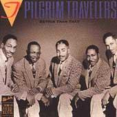 Play & Download Better Than That by The Pilgrim Travelers | Napster
