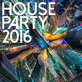 Play & Download House Party 2016 by Various Artists | Napster