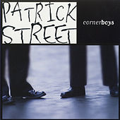 Play & Download Cornerboys by Patrick Street | Napster