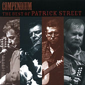 Play & Download Compendium: The Best Of Patrick Street by Patrick Street | Napster