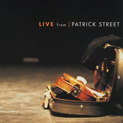 Play & Download Live From Patrick Street by Patrick Street | Napster