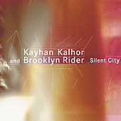 Silent City by Kayhan Kalhor