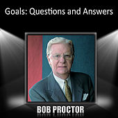Goals: Questions and Answers by Bob Proctor