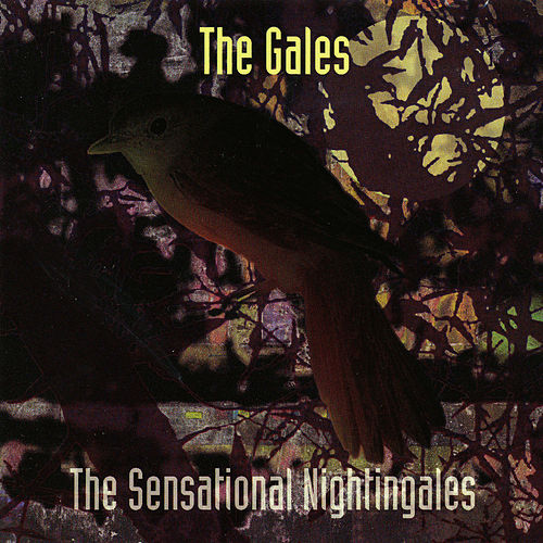 Play & Download The Gales by The Sensational Nightingales | Napster