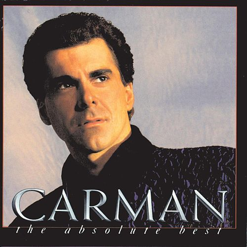 The Absolute Best by Carman