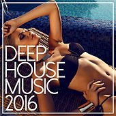 Deep House Music 2016 by Various Artists