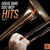 Play & Download Great, Rare Doo Wop Hits, Vol. 2 by Various Artists | Napster