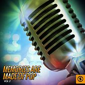 Play & Download Memories Are Made of Pop, Vol. 2 by Various Artists | Napster