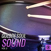 Play & Download Golden Soul Sound, Vol. 3 by Various Artists | Napster