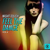 Night Touch: Feel the Dance, Vol. 4 by Various Artists