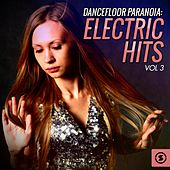 Play & Download Dancefloor Paranoia: Electric Hits, Vol. 3 by Various Artists | Napster