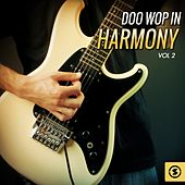 Play & Download Doo Wop in Harmony, Vol. 2 by Various Artists | Napster