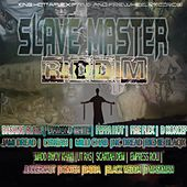Slave Master Riddim (King Hottaflex and Firewheel Records) by Various Artists