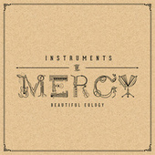 Play & Download Instruments of Mercy by Beautiful Eulogy | Napster
