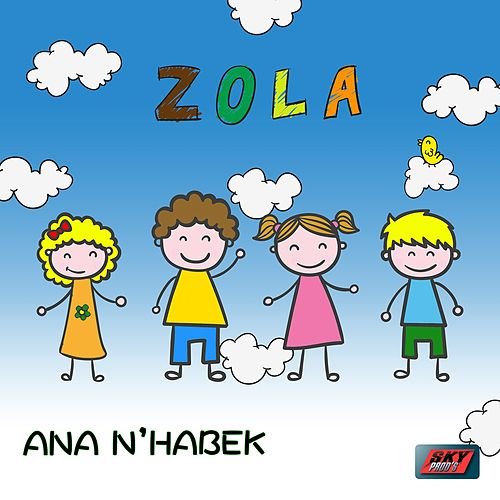 Play & Download Ana N'habek by Zola | Napster