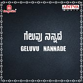 Play & Download Geluvu Nannade (Original Motion Picture Soundtrack) by Various Artists | Napster