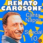 Play & Download Renato Carosone: canta Napoli Special, Vol. 10 by Various Artists | Napster