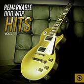Play & Download Remarkable Doo Wop Hits, Vol. 2 by Various Artists | Napster