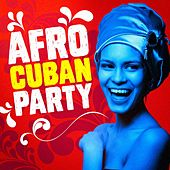 Afro Cuban Party by Various Artists