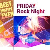 Best Mixtape Ever: Friday Rock Night by Various Artists