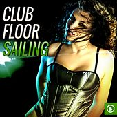 Club Floor Sailing by Various Artists