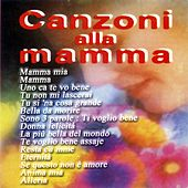Play & Download Canzoni alla mamma by Various Artists   Napster