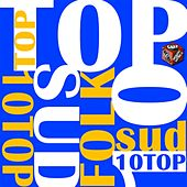 Play & Download Top 10 hits sud italian folk by Various Artists | Napster