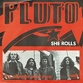 Play & Download She Rolls / It's Allright Part Two by Pluto | Napster