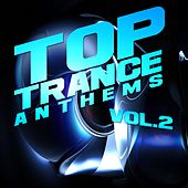 Top Trance Anthems, Vol.2 (Nation of Epic Melodic and Progressive Hardtrance) by Various Artists