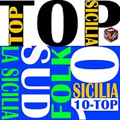 Play & Download Top 10 hits italian folk: La sicilia by Various Artists | Napster