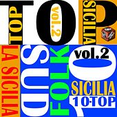 Play & Download Top 10 Hits Italian Folk: La Sicilia, Vol. 2 by Various Artists | Napster