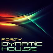 Play & Download Dynamic House by Forty | Napster