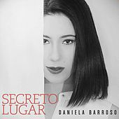 Play & Download Secreto Lugar by Daniela Barroso | Napster