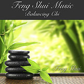 Play & Download Feng Shui Music Balancing Chi by Feng Shui | Napster