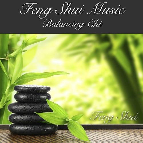 Play & Download Feng Shui Music Balancing Chi by Feng Shui | Napster