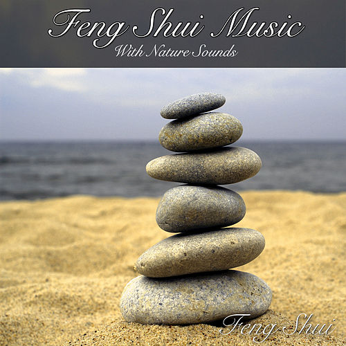 Play & Download Feng Shui Music with Nature Sounds by Feng Shui | Napster