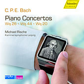 Play & Download C.P.E. Bach: Keyboard Concertos, Wq. 26, 44 & 20 by Michael Rische | Napster