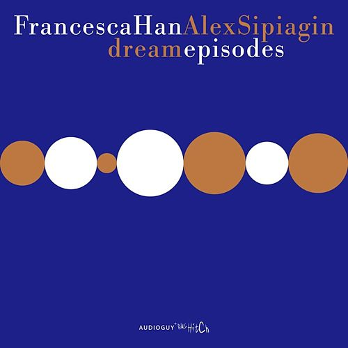 Dream Episodes by Alex Sipiagin