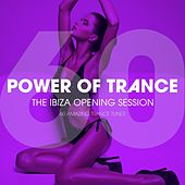 Play & Download Power Of Trance - The Ibiza Opening Session (60 Amazing Trance Tunes) by Various Artists | Napster