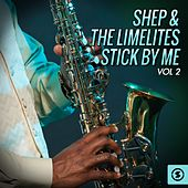 Stick By Me, Vol. 2 by Shep and the Limelites