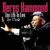 Play & Download One Life to Live (In Dub) by Beres Hammond | Napster
