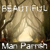 Play & Download Beautiful by Man Parrish | Napster